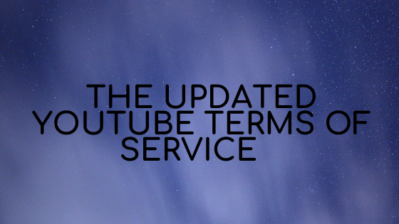 The Updated YouTube Terms of Service